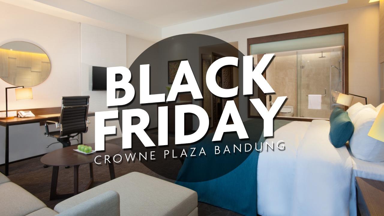 Black Friday Crowne Plaza Bandung